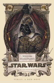 William Shakespeare's Star Wars, by Ian Doescher /// Check out our blog for lots of Star Wars gift ideas /// #starwars #starwarsgift #maythefourthbewithyou #starwarsbirthday #shakespeare #christmaspresent #starwarsbook #read maythefourthbewithyoupartyblog.com